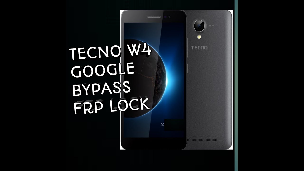 BYPASS GOOGLE ACCOUNT/FRP LOCK TECNO W4 -2019