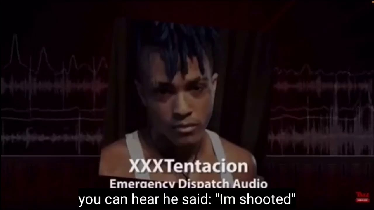 XXXTENTACION Emergency Dispatch Audio ((He said: Im shooted, aagh!!))