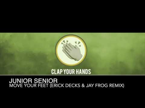 Junior Senior - Move Your Feet (Erick Decks & Jay Frog Remix)