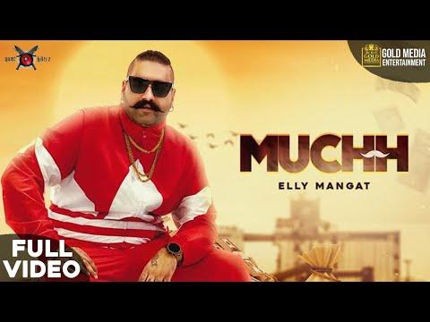 MUCHH (FULL VIDEO)  ELLY MANGAT I LATEST PUNJABI SONG 2020