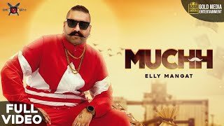MUCHH (FULL VIDEO)  ELLY MANGAT I LATEST PUNJABI SONG 2020