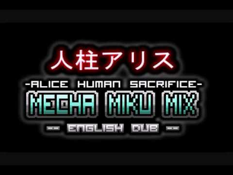 [English Dub] Alice Human Sacrifice -Mecha Miku MIx-