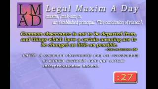 "Legal Maxim A Day - Jan. 22nd 2013 - ""Common observance..."""