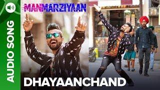 DhayaanChand | Full Audio Song | Manmarziyaan | Amit Trivedi, Shellee | Abhishek, Taapsee, Vicky