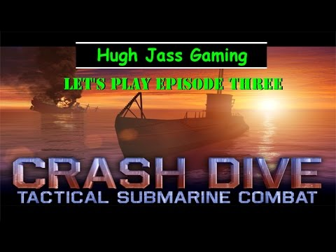 Let's Play Crash Dive - Episode Three - Sim Difficulty Level