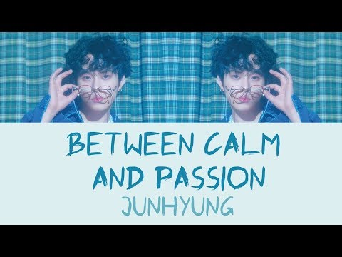 Junhyung - 뜨뜨미지근 (Between Calm and Passion) [Hang, Rom & Eng Lyrics]