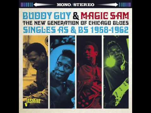 Buddy Guy & Magic Sam - The New Generation Of Chicago Blues