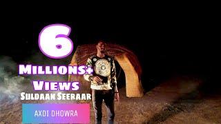 Suldan Seeraar | Axdi Dhowra | Official Music Video 2020