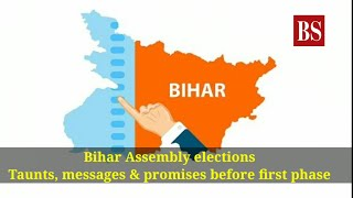 Bihar Assembly elections: Taunts, messages & promises before first phase