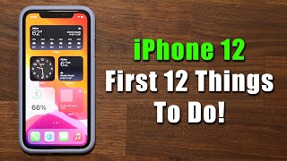 iPhone 12 - First 12 Things To Do!