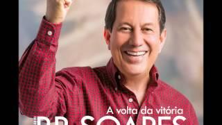 RR  Soares - Teu Poder Em MInhas Mãos | CD A Volta Da Vitória
