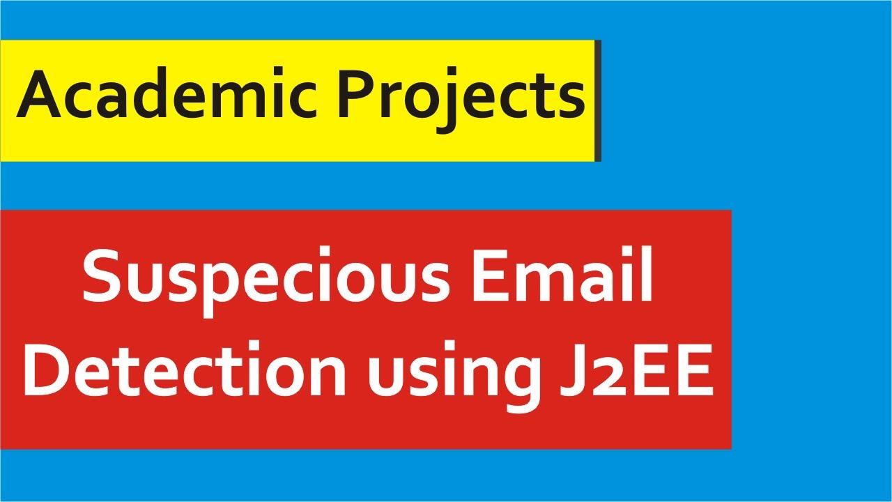 Java J2EE Projects With Source Code - 1 - Suspecious email detection system