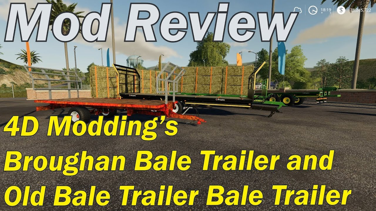 Mod Review Broughan Bale Trailer + Old Bale Trailer Bale Trailer by 4D  modding