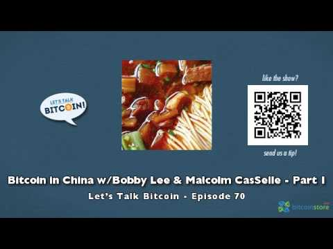 Bitcoin in China w/Bobby Lee & Malcolm CasSelle - Part 1