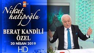 Nihat Hatipoğlu ile Berat Kandili Özel - 20 Nisan 2019