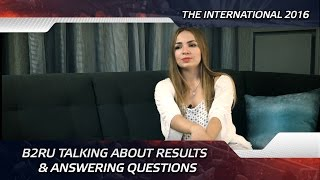 b2ru talking about results & answering questions @ The International 2016 (ENG SUBS!)