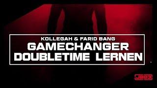 KOLLEGAH & FARID BANG ✖ GAMECHANGER ✖ DOUBLETIME LERNEN