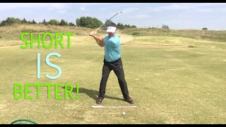 A Shorter Backswing is Better