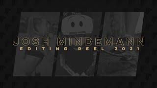 Josh Mindemann 2021 EDITING REEL