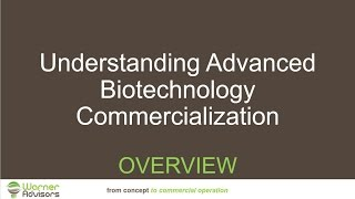 Understanding Advanced Biotechnology Commercialization