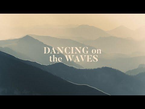 Dancing On The Waves (Lyrics) - We The Kingdom