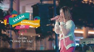 Geisha - Cukup Tak Lagi (Salam Ramadhan 2019)