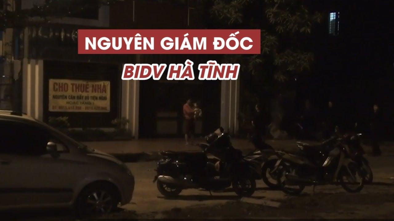 Khám xét nhà nguyên giám đốc BIDV chi nhánh Hà Tĩnh