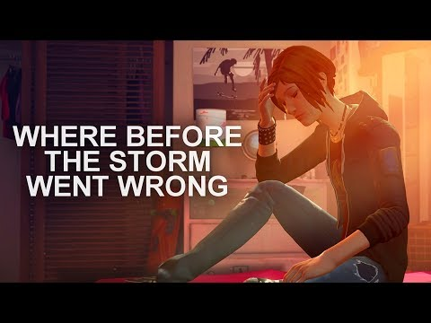 Examining the Problems of Life is Strange: Before the Storm