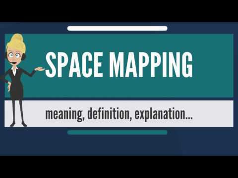 What is SPACE MAPPING? What does SPACE MAPPING mean? SPACE MAPPING meaning & explanation