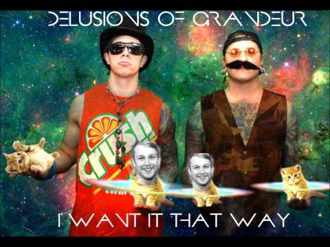 Delusions of Grandeur - I Want It That Way