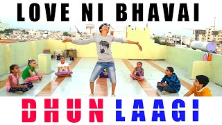 Dhun Laagi - Love Ni Bhavai | Feel Dance Choreography | Bhavesh Gondaliya | Rk Dance Central