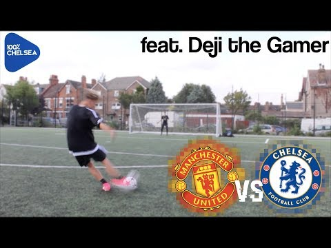 CHELSEA VS MANCHESTER UNITED FREE-KICK CHALLENGE FEAT. DEJI THE GAMER