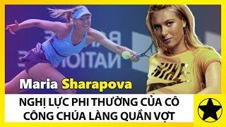 Maria Sharapova - Nghị Lực Phi Thường Của Cô Công Chúa Làng Quần Vợt