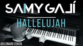 "Samy Galí Piano - Hallelujah ""Aleluya"" (Solo Piano Cover | Leonard Cohen/Il Divo)"