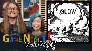 Glow - GameNight! DateNight!! - Se8 Ep52 - How to Play and Playthrough