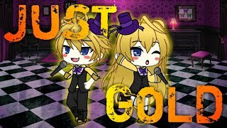 JUST GOLD   Gacha Life Music Video