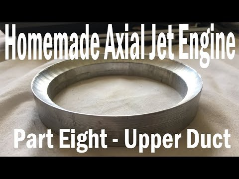 Homemade Axial Jet Engine Part8- Upper Duct