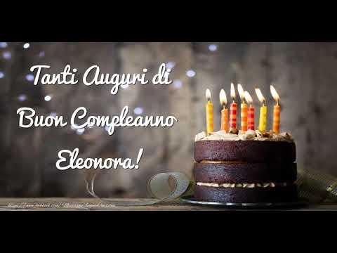 Happy Birthday Eleonora Buon Compleanno Eleonora Youtube