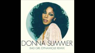 Donna Summer - Bad Girls (Dynamique Remix)