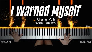 I Warned Myself - Charlie Puth Piano Cover