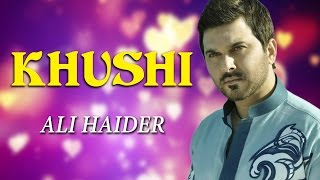Ali Haider Songs | Chahat | Khushi | Pop Songs
