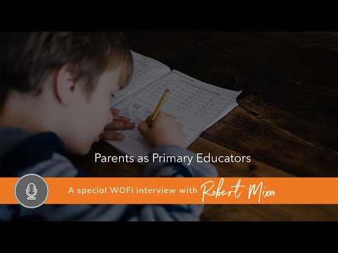 Parents as Primary Educators with Robert Mixa