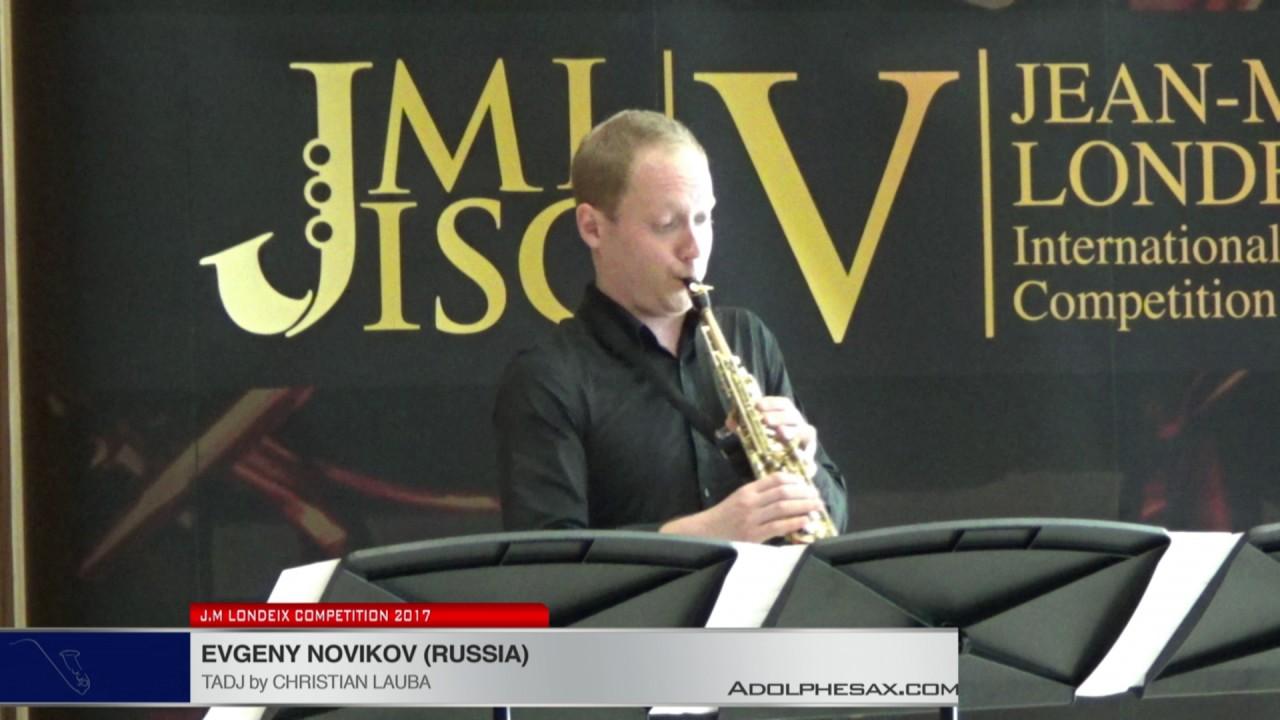 Londeix 2017 - Evgeny Novikov (Russia) - Tadj by Christian Lauba