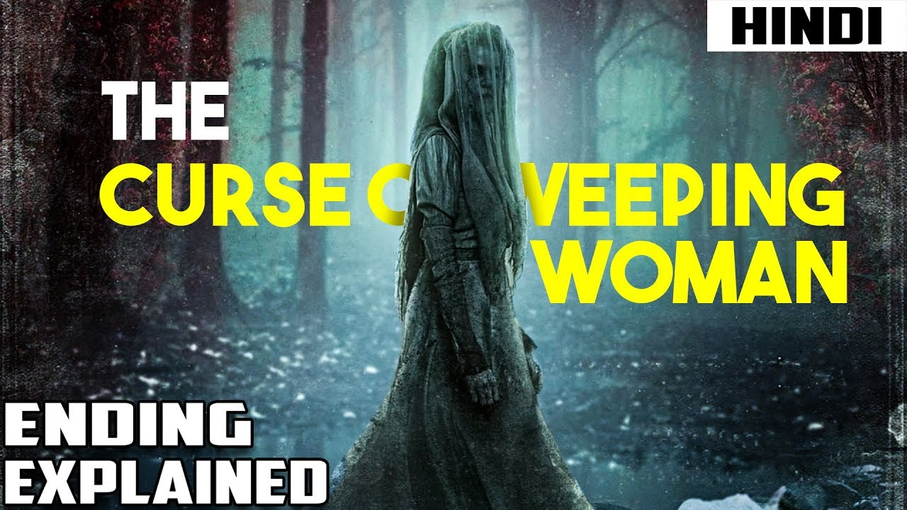 Download The Curse of The Weeping Woman (2019) Ending Explained | Haunting Tube in Hindi
