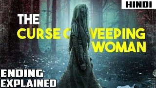 The Curse of The Weeping Woman (2019) Ending Explained | Haunting Tube in Hindi
