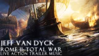 Jeff Van Dyck - Rome 2: Total War Trailer Music