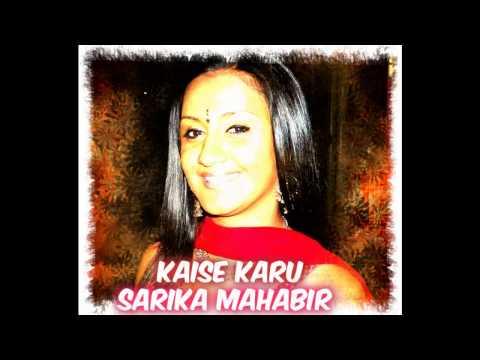 KAISE KARU - SARIKA MAHABIR