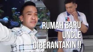 The Onsu Family - RUMAH BARU UNCLE DI BERANTAKIN !!!