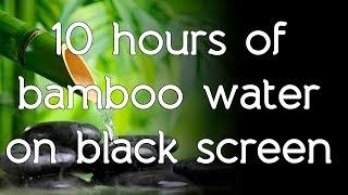 🎧 Bamboo water fountain sound on black screen dark screen high quality white noise ASMR