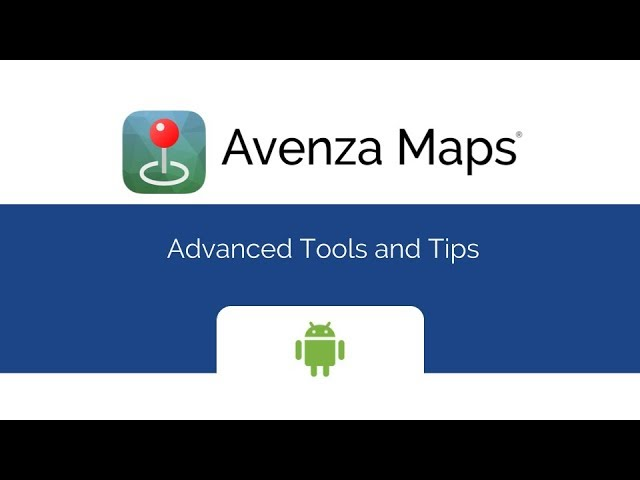 Avenza Maps Advanced Tools and Tips for Android Devices